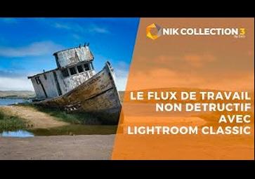 Le flux de travail non-destructif et réversible avec Lightroom et la Nik Collection 3
