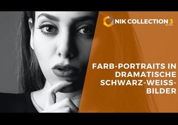 Umwandlung von Farb-Portraits in dramatische Schwarz-Weiß-Bilder mit Silver Efex