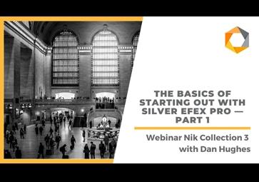 Grundlagen: erste Schritte mit Silver Efex Pro– Teil1 (in Englisch)